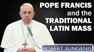Pope Francis and the Traditional Latin Mass | Robert Sungenis Live