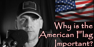 Why is the American Flag Important - American Revolution 2.0