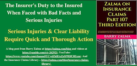 The Insurer's Duty to the Insured When Faced with Bad Facts and Serious Injuries