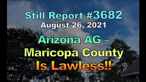 Arizona AG – Maricopa County is Lawless, 3682