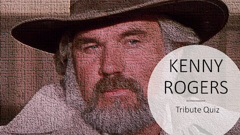KENNY ROGERS BIOGRAPHY TRIBUTE QUIZ