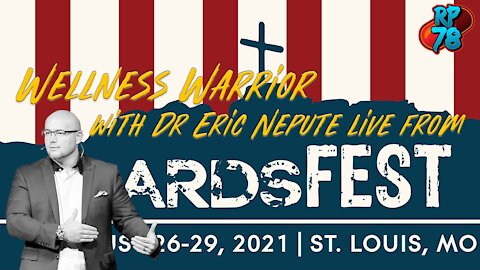 Wellness Warrior Dr. Eric Nepute live From Bards Fest on RedPill78