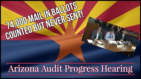 Arizona Audit Progress Hearing / 74,000 Ballots Were counted But Never Sent!!