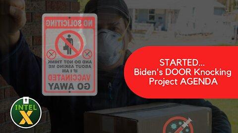 Intel X: 7.17.21: STARTED Biden's DOOR Knocking Project AGENDA