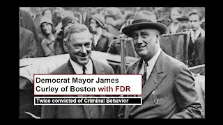 The Dirty Locked Away History of the Democrat Party: Mayor James Curley of Boston