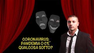 CORONAVIRUS/Pandemia o c'è qualcosa sotto?