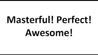 Masterful! Perfect! Awesome! Share Everywhere!