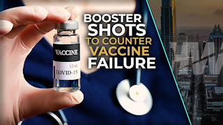 BOOSTER SHOTS TO COUNTER VACCINE FAILURE