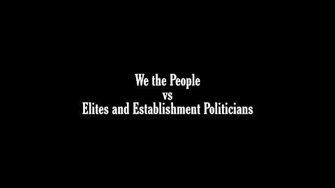 We the People vs Elites and Establishment Politicians