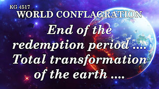 END OF THE REDEMPTION PERIOD .... TOTAL TRANSFORMATION OF THE EARTH ....