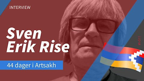 Intervju: 44 dager i Artsakh