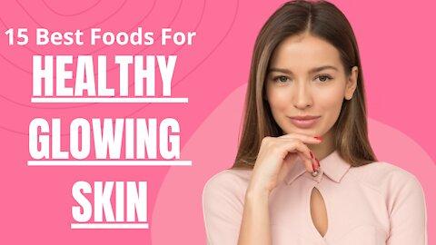 15 Best Foods For Healthy Glowing Skin   Health Zone