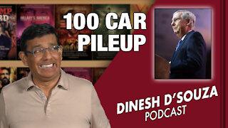 100 CAR PILEUP Dinesh D'Souza Podcast Ep49