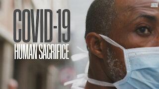 CV19: HUMAN SACRIFICE FOR THE BEAST