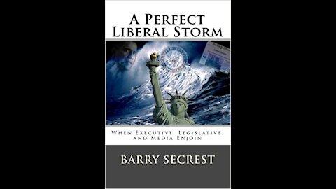 Barry Secrest: A Perfect Liberal Storm