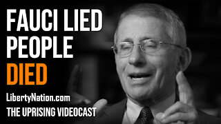 Fauci Lied People Died - The Uprising Videocast