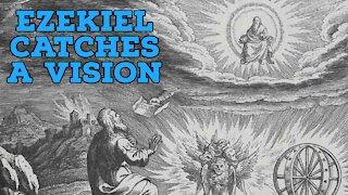 Ezekiel Catches a Vision