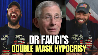 Dr Fauci's Double Mask Hypocrisy
