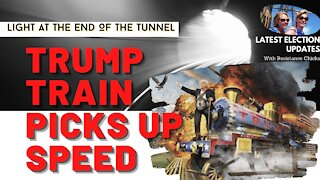 Part 1 Light At The End of the Tunnel The Trump Train Is Picking Up SPEED!