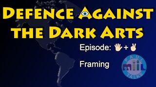 Defense Against the Dark Arts Episode 7: Framing