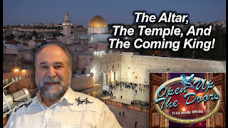 Andy White: The Altar, The Temple, And The Coming King!