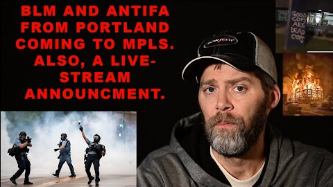 PORTLAND RIOTERS HEADING TO MN, other major news, & a livestream with 2 state senators.