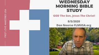 GOD The Son, Jesus The Christ! - Bible Study | Don Nourse - FLMUSA 8/5/2020