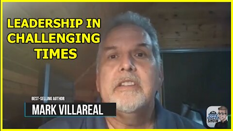 Leadership in Challenging Times with Mark Villareal on The Tony DUrso Show
