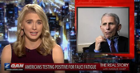 The Real Story - OANN Fauci Fatigue