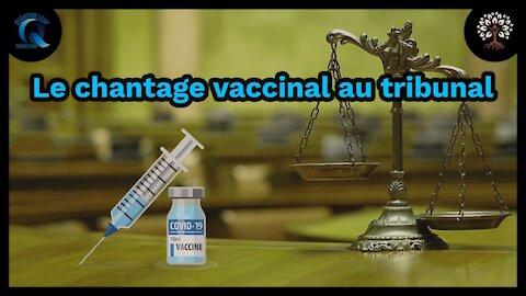 Chantage judiciaire pour le vaccin !!!