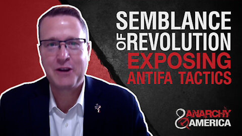Semblance of Revolution   Exposing Antifa Tactics