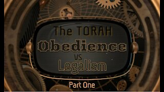 The Torah - Obedience vs Legalism