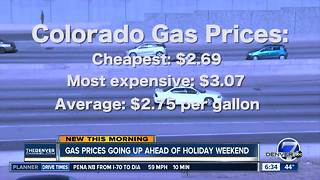 Gas prices going up ahead of Memorial Day