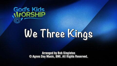 Kids Christmas - We Three Kings
