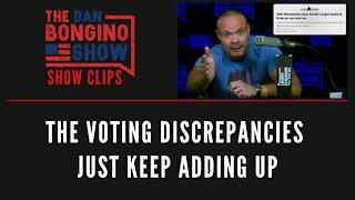 The Voting Discrepancies Just Keep Adding Up - Dan Bongino Show Clips