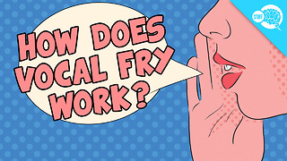 BrainStuff: How Does Vocal Fry Work?