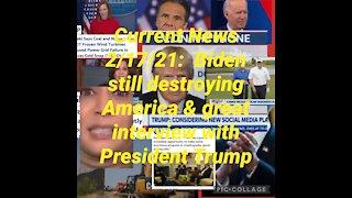 Current News: Biden still destroying America & Trump interview