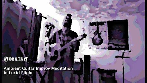 Morktra - (Ambient Guitar Improvisational Looper Meditation) In Lucid Flight