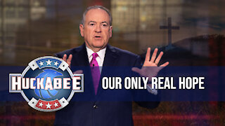 Our Only REAL Hope   Huckabee