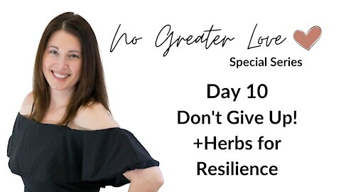 Don't Give Up! + Herbs for Resilience