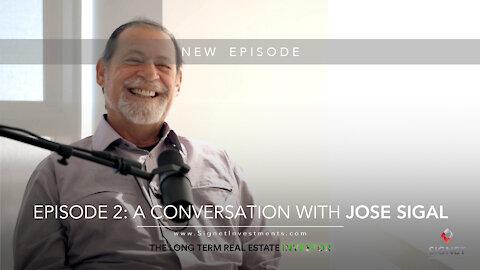 Jose Sigal (Real Estate Investor) on The Long Term Real Estate Investor | Full Episode