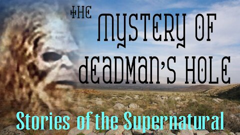 The Mystery of Deadman's Hole | Stories of the Supernatural