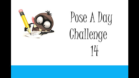 Pose A Day Challenge 14