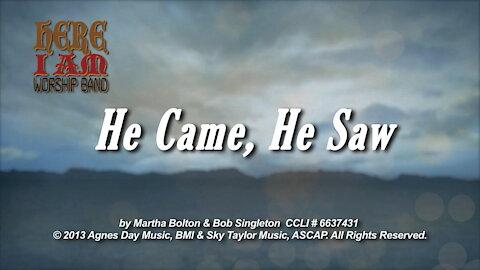 Kids Worship - He Came He Saw, (for Christmas or Easter)