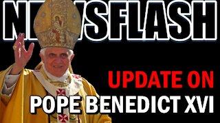 NEWSFLASH: An Update on Pope Benedict XVI