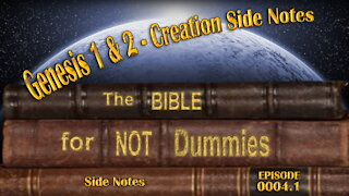 0004.1 Genesis 1 & 2 - Creation Side Notes