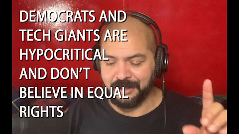 Latino Conservative Ep. 50 Tech Giants and Democrats Don't Really Believe in Equal Rights