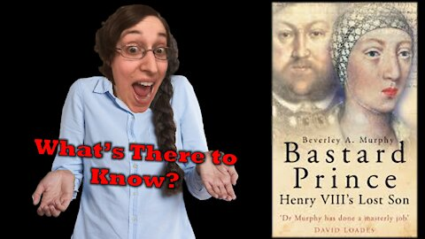 Bastard Prince: Henry VIII's Lost Son by Beverley A. Murphy: Sunday Book Circle