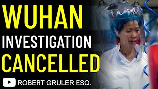 Biden Cancelled Wuhan Investigation