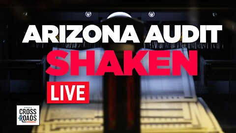 Live Q&A: Arizona Election Audit Shaken by Recusal and Attempted Probe | Crossroads